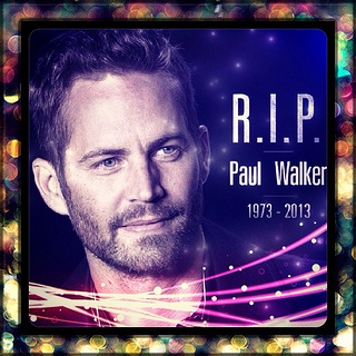 Paul Walker - Why His Death Should Mean Something to Us All
